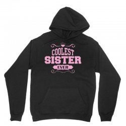 Coolest Sister Ever Unisex Hoodie | Artistshot