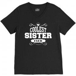 Coolest Sister Ever V-Neck Tee | Artistshot