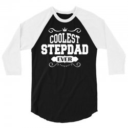 Coolest Stepdad Ever 3/4 Sleeve Shirt | Artistshot