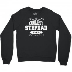 Coolest Stepdad Ever Crewneck Sweatshirt | Artistshot