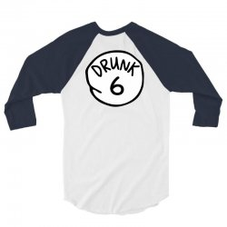 drunk6 3/4 Sleeve Shirt   Artistshot