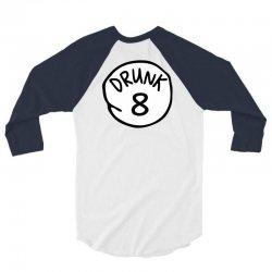 drunk8 3/4 Sleeve Shirt | Artistshot
