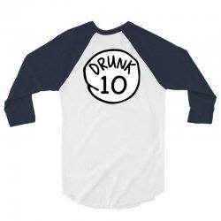 drunk10 3/4 Sleeve Shirt   Artistshot
