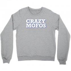 crazy-mofos-sho Crewneck Sweatshirt | Artistshot