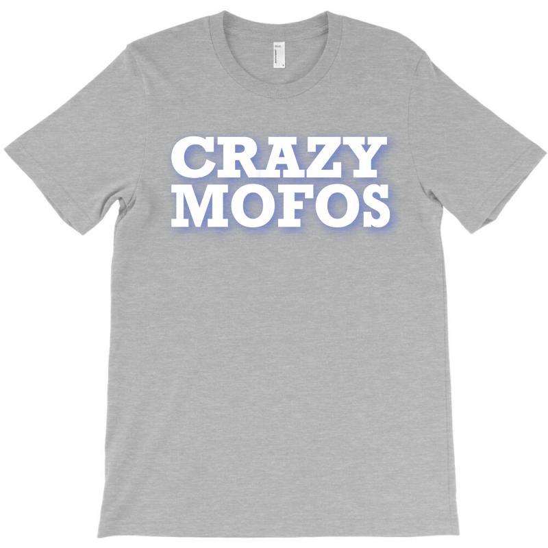 Crazy-mofos-sho T-shirt | Artistshot
