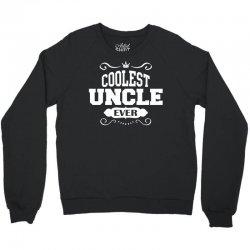 Coolest Uncle Ever Crewneck Sweatshirt   Artistshot