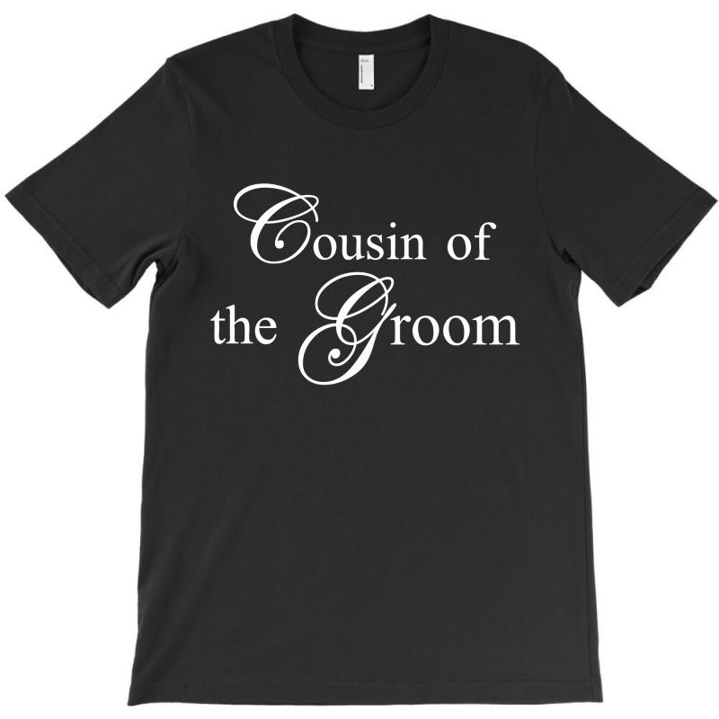 Cousin Of The Groom T-shirt | Artistshot
