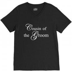 Cousin Of The Groom V-Neck Tee | Artistshot