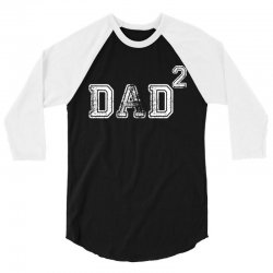 Dad to the Second Power 3/4 Sleeve Shirt | Artistshot