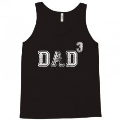 Dad to the Second Power ( dad of 3 ) Tank Top | Artistshot