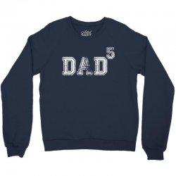 Dad to the Second Power ( dad of 5 ) Crewneck Sweatshirt   Artistshot