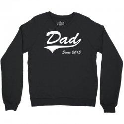 Dad Since 2015 Crewneck Sweatshirt   Artistshot