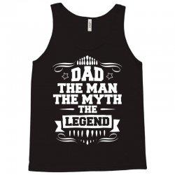Dad The Man The Myth The Legend Tank Top | Artistshot