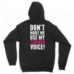 Don't Make Me Use My Teacher Voice Unisex Hoodie | Artistshot