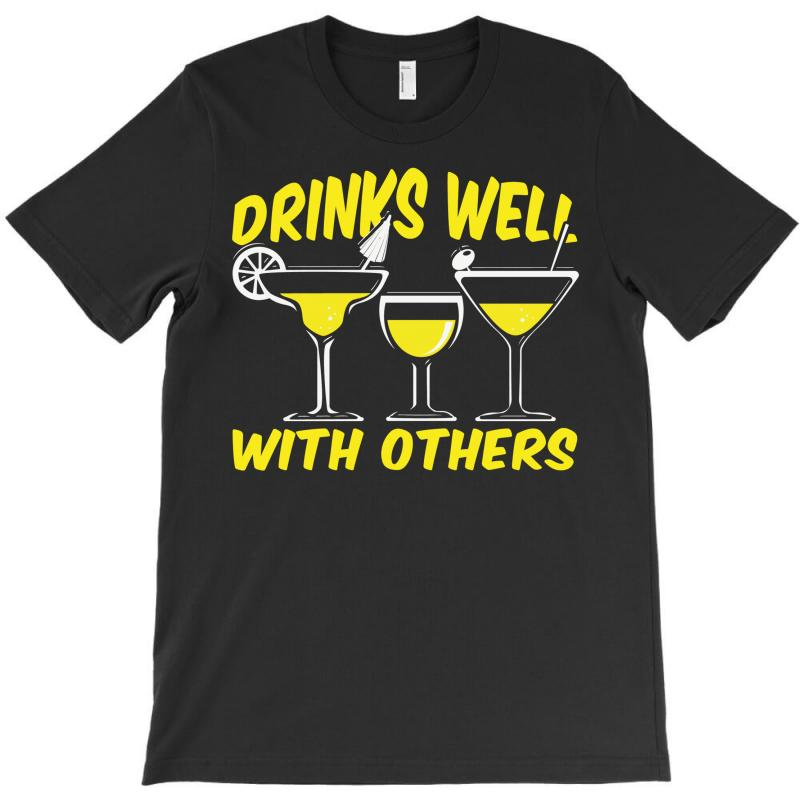 Drinks Well With Others T-shirt | Artistshot