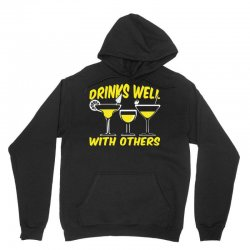 Drinks Well With Others Unisex Hoodie | Artistshot