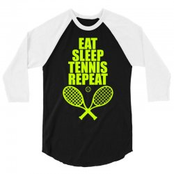 Eat Sleep Tennis Repeat 3/4 Sleeve Shirt | Artistshot