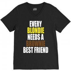 Every Blondie Girl Needs A Brownie Best Friend V-Neck Tee | Artistshot