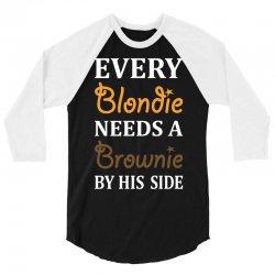 Every Blondie Needs A Brownie By His Side 3/4 Sleeve Shirt | Artistshot