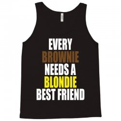 Every Brownie Girl Needs A Blondie Best Friend Tank Top | Artistshot