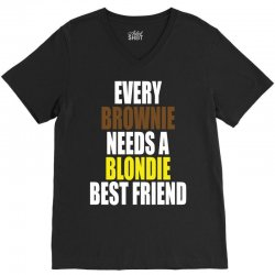 Every Brownie Girl Needs A Blondie Best Friend V-Neck Tee | Artistshot