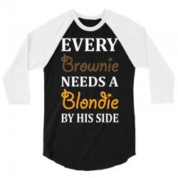 Every Brownie Needs A Blondie By His Side 3/4 Sleeve Shirt | Artistshot