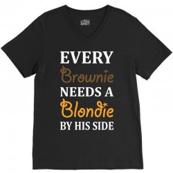 Every Brownie Needs A Blondie By His Side V-Neck Tee | Artistshot