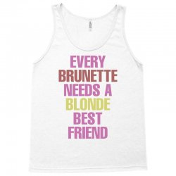 Every Brunette Needs A Blonde Best Friend Tank Top | Artistshot