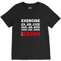 Exercise Or Bacon V-Neck Tee | Artistshot