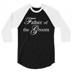 Father of The Bride 3/4 Sleeve Shirt | Artistshot