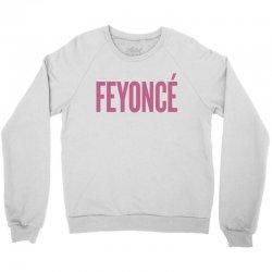 Feyonce Crewneck Sweatshirt | Artistshot