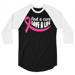 Find A Cure Save A Life 3/4 Sleeve Shirt | Artistshot