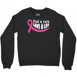 Find A Cure Save A Life Crewneck Sweatshirt | Artistshot