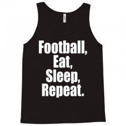 Eat Sleep Football Repeat Tank Top | Artistshot