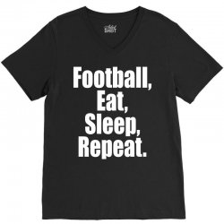 Eat Sleep Football Repeat V-Neck Tee | Artistshot