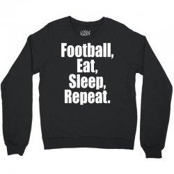 Eat Sleep Football Repeat Crewneck Sweatshirt | Artistshot