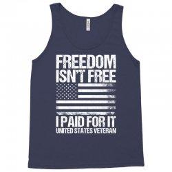 Freedom Isn't Free, I paid For It, US Veteran Tank Top | Artistshot