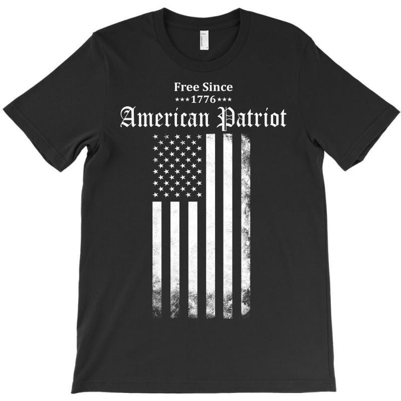 Free Since 1776 - American Patriot T-shirt | Artistshot