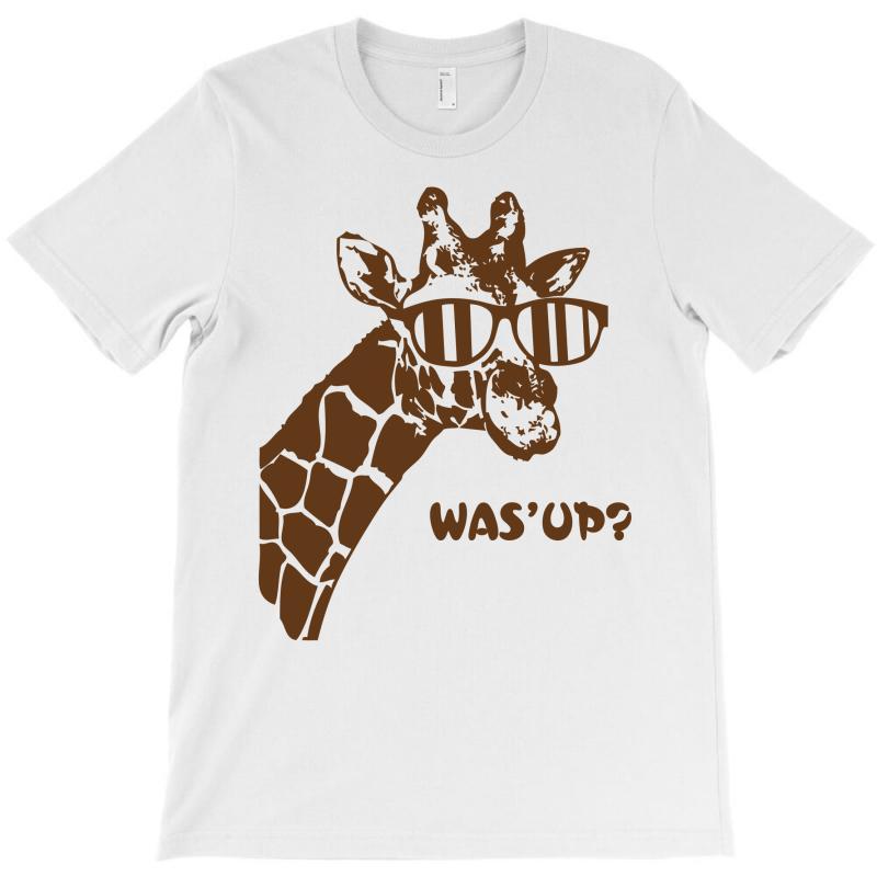 Giraffe Was Up T-shirt   Artistshot