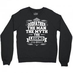 Godfather The Man The Myth The Legend Crewneck Sweatshirt | Artistshot