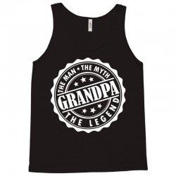 Grandpa The Man The Myth The Legend Tank Top   Artistshot