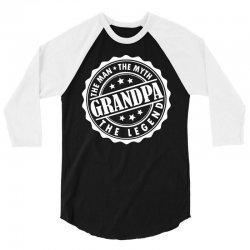 Grandpa The Man The Myth The Legend 3/4 Sleeve Shirt   Artistshot