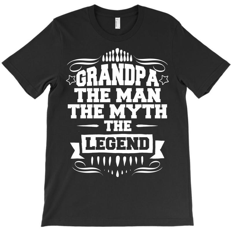 Grandpa The Man The Myth The Legend T-shirt | Artistshot
