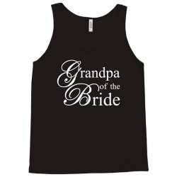 Grandpa of the bride Tank Top | Artistshot