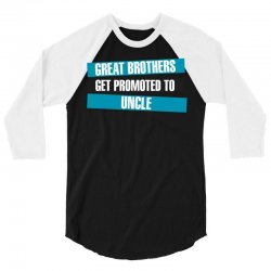 Great Brothers Get Promoted to Uncle 3/4 Sleeve Shirt | Artistshot