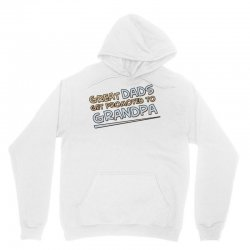 Great Dads Get Promoted to Grandpa Unisex Hoodie | Artistshot