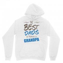 Great Dads Get Promoted to Grandpa Unisex Hoodie | Artistshot