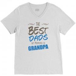 Great Dads Get Promoted to Grandpa V-Neck Tee | Artistshot
