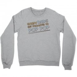 Great Dads Get Promoted to Pop Pop Crewneck Sweatshirt | Artistshot