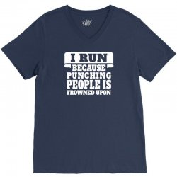I Run Because Punching People Is Frowned Upon V-Neck Tee   Artistshot